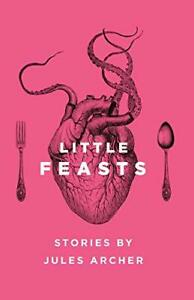 Little Feasts by Archer, Jules Book The Fast Free Shipping