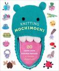 Knitting Mochimochi von Anna Hrachovec (2010, Taschenbuch)