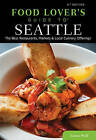 Food Lovers' Guide to Seattle: The Best Restaurants, Markets & Local Culinary Offerings by Laurie Wolf (Paperback, 2015)
