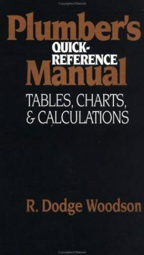 Plumber's Quick-Reference Manual: Tables, Charts, and Calculations