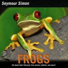 Frogs by Seymour Simon (Paperback, 2015)