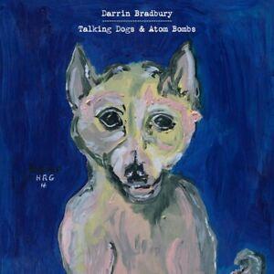 DARRIN-BRADBURY-TALKING-DOGS-amp-ATOM-BOMBS-CD-NEUF