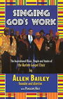 Singing God's Work: The Inspirational Music, People and Stories of the Harlem Gospel Choir by Allen Bailey, Penelope Holt (Paperback, 2010)