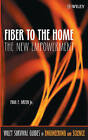 Fiber to the Home: The New Empowerment by Paul E. Green (Hardback, 2005)