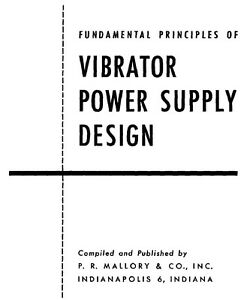 Details about FUNDAMENTAL PRINCIPLES OF VIBRATOR POWER SUPPLY DESIGN -  Mallory (1947) - CD