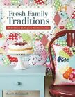 Fresh Family Traditions: 18 Heirloom Quilts for a New Generation by Sherri McConnell (Paperback, 2014)