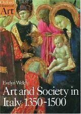 Art and Society in Italy 1350-1500 (Oxford History of Art) by Welch, Evelyn