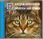 WAS IST WAS Hörspiel-CD: Katzen verstehen/ Im Reich der Löwen von Manfred Baur (2015)