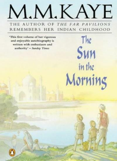 The Sun in the Morning By Mary Margaret Kaye