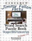 Circle It, Jimmy Fallon Facts, Word Search, Puzzle Book by Maria Schumacher, Lowry Global Media LLC (Paperback / softback, 2014)