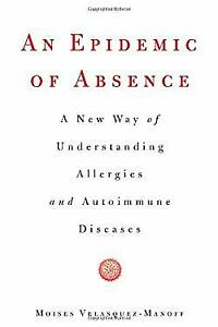 Epidemic-of-Absence-A-New-Way-of-Understanding-Allergies-and-Autoimmune-Diseas