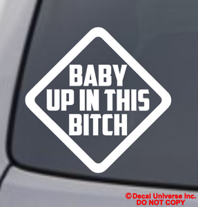 BABY UP IN THIS BITCH Vinyl Decal Sticker Car Window Bumper Funny - Vinyl decals for car windows