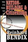Nation-building and Citizenship: Studies of Our Changing Social Order by Reinhard Bendix (Paperback, 1996)