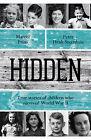 Hidden: True Stories of Children Who Survived World War II by Marcel Prins, Peter Henk Steenhuis (Paperback, 2015)