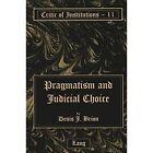 Pragmatism and Judicial Choice by Denis J. Brion (Hardback, 2003)