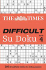 The Times Difficult Su Doku Book 4: 200 Dreadfully Tricky Su Doku Puzzles by The Times Mind Games (Paperback, 2010)