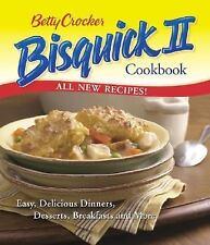 Betty Crocker Bisquick II Cookbook: Easy, Delicious Dinners, Desserts, Breakfast