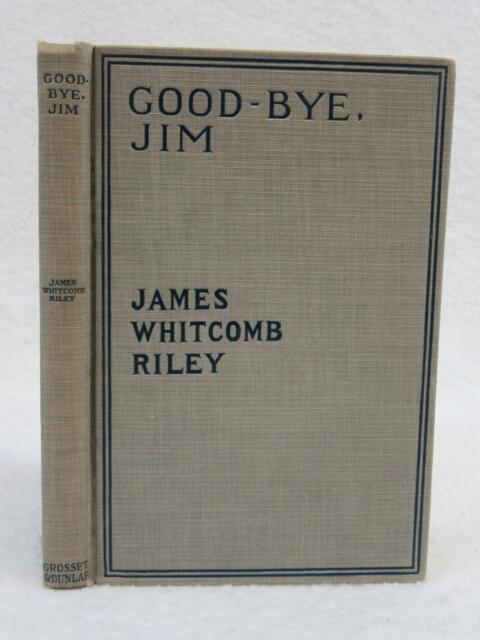 James Whitcomb Riley GOOD-BYE, JIM 1913 Grosset & Dunlap CHRISTY Illust's