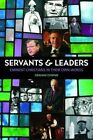 Servants and Leaders: Eminent Christians in Their Own Words by Graham Downie (Paperback, 2015)