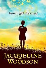 Brown Girl Dreaming by Jacqueline Woodson (2014, Hardcover)