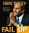 Fail Up: 20 Lessons on Building Success from Failure by Tavis Smiley (Paperback, 2013)