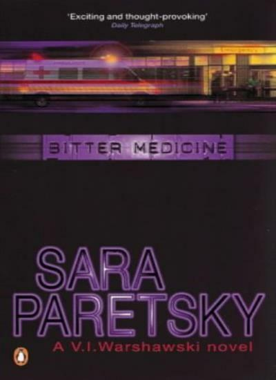 Bitter Medicine (A V. I. Warshawski novel) By  Sara Paretsky