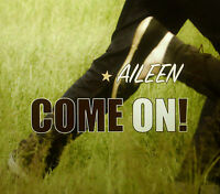 CD AILEEN - come on!