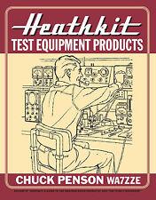 Heathkit Test Equipment Products by Chuck Penson WA7ZZE