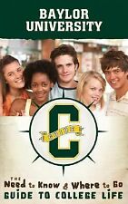 Baylor University: The Need to Know, Where to Go Guide to College Life-ExLibrary