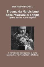 Trauma Da Narcisismo Nelle Relazioni Di Coppia by Pier Pietro Brunelli (2015,...