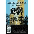 Let My People Go 9780595367696 by Jerry A. Grunor Book