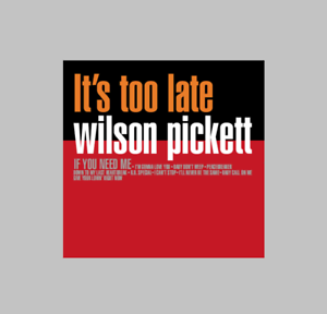 "Wilson Pickett It's Too Late LP Vinyl Brand New Northern Soul R&B 12"" Repress"