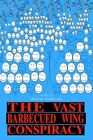 The Vast Barbecued Wing Conspiracy by Atticus Andersen 9780595374946