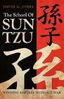 The School of Sun Tzu: Winning Empires Without War by David G Jones (Paperback / softback, 2012)