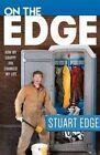 On the Edge: Taking Chances and Changing Lives by Stuart Edgington (Paperback / softback, 2016)