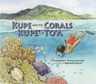 Kupe and the Corals / Kupe' e Te To'a by Jacqueline L. Padilla-Gamino (Paperback, 2014)