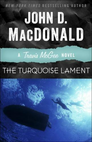 The Turquoise Lament (A Travis McGee) novel by John D. MacDonald 2013, Paperback