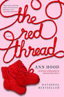 The Red Thread: A Novel by Ann Hood (Paperback, 2011)