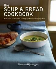 The Soup and Bread Cookbook : More Than 100 Seasonal Pairings for Simple, Satis…