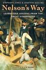 Nelson'S Way: Leadership Lessons from the Great Commander by Stephanie Jones, Jonathan Goslling (Paperback, 2005)