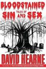 Bloodstained Tales of Sin and Sex by David James Hearne (Paperback / softback, 2014)