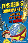Einstein's Underpants and How They Saved the World by Anthony McGowan (Paperback, 2010)