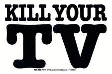 Kill Your TV - Bumper Sticker / Decal