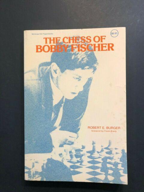 Burger, Robert E. Chess of Bobby Fischer Paperback Edition 1979