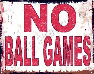 small NO BALL GAMES METAL WALL SIGN garden  garage home shed shop bar land park