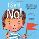 I Said No! a Kid-To-Kid Guide to Keeping Your Private Parts Private by Kimberly King (Paperback / softback, 2008)