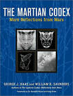 Martian Codex: More Reflections from Mars by William R. Saunders, George J. Haas (Paperback, 2009)