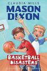 Mason Dixon: Basketball Disasters by Claudia Mills (Hardback, 2012)