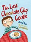 The Last Chocolate Chip Cookie by Jamie Rix (Hardback, 2015)