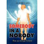 Somebody in a Nobody Ikome S Sako Xlibris Corporation Hardback 9781453561287